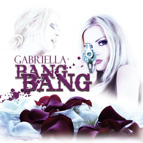 Play & Download Bang Bang (Remixes) by Gabriella | Napster