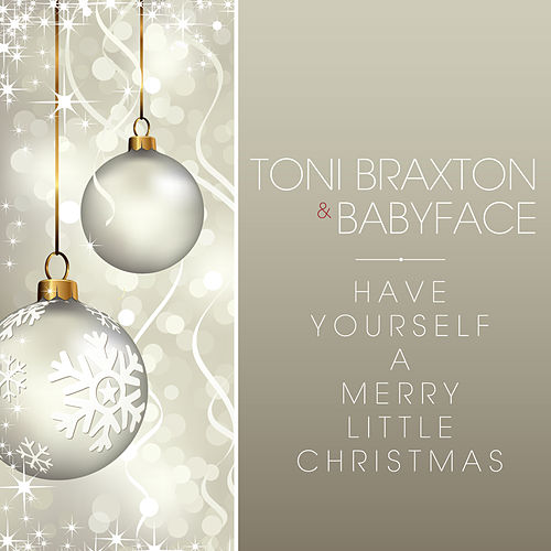 Play & Download Have Yourself A Merry Little Christmas by Toni Braxton | Napster