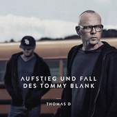 Play & Download Aufstieg und Fall des Tommy Blank by Thomas D | Napster