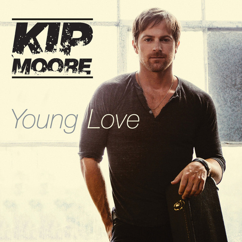 Play & Download Young Love by Kip Moore | Napster