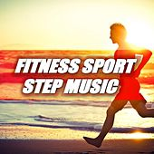 Play & Download Fitness Sport Step Music by Various Artists | Napster