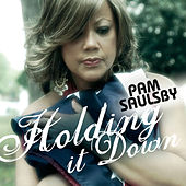 Play & Download Holding It Down by Pam Saulsby | Napster