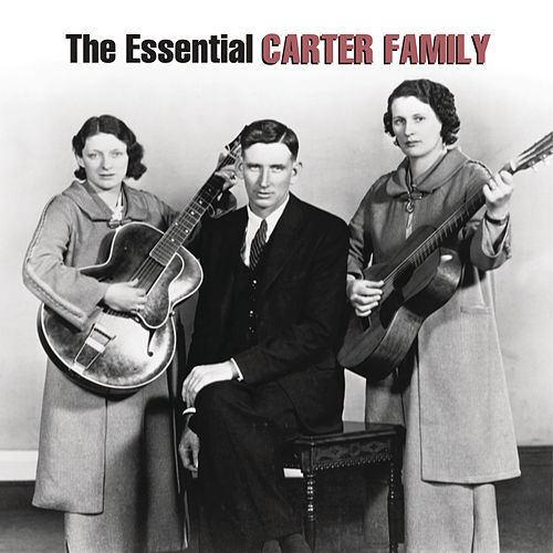 Play & Download The Essential Carter Family by The Carter Family | Napster