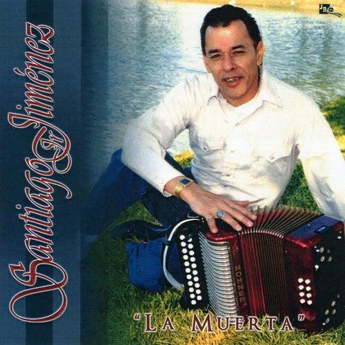 Play & Download La Muerta by Santiago Jimenez, Jr. | Napster