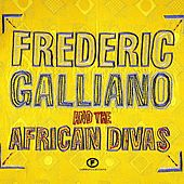 Play & Download Frédéric Galliano And The African Divas by Frederic Galliano | Napster