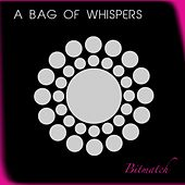 A Bag Of Whispers by Decoder