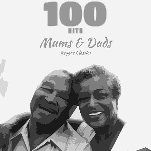 100 Hits Mums & Dads Reggae Classic by Various Artists