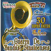30 Super Exitos Guerra de Bandas Sinaloenses by Various Artists