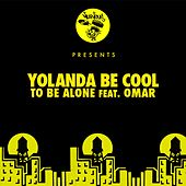 Play & Download To Be Alone feat. Omar by Yolanda Be Cool | Napster