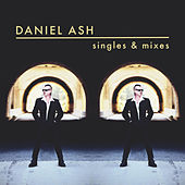 Play & Download Singles and Mixes by Daniel Ash | Napster