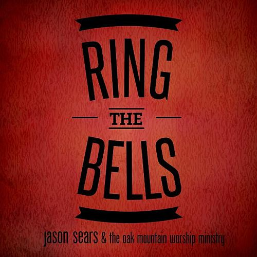 Play & Download Ring the Bells - Christmas at Oak Mountain by Jason Sears | Napster