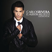 Play & Download El Hubiera No Existe by Carlos Rivera | Napster