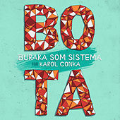 Play & Download Bota by Buraka Som Sistema | Napster