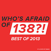 Play & Download Who's Afraid Of 138?! - Best Of 2013 by Various Artists | Napster