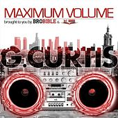 Play & Download Maximum Volume by G Curtis | Napster