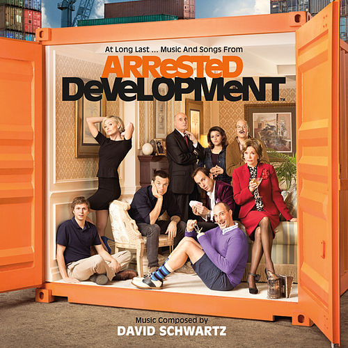 At Long Last...Music And Songs From Arrested Development by Various Artists