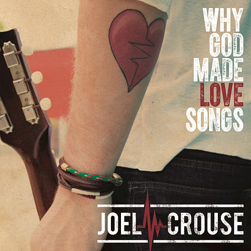 Why God Made Love Songs by Joel Crouse