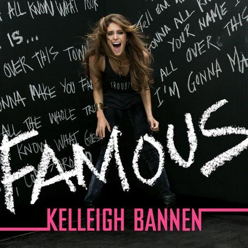 Famous by Kelleigh Bannen