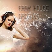 Play & Download Easy House Grooves by Various Artists | Napster