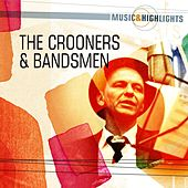 Music & Highlights: The Crooners & Bandsmen by Various Artists
