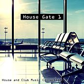Play & Download House Gate 1- House and Club Music Collection by Various Artists | Napster