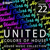 Play & Download United Colors of House, Vol. 22 by Various Artists | Napster