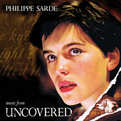 Play & Download Uncovered (Original Motion Picture Soundtrack) by Philippe Sarde | Napster