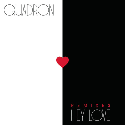 Hey Love (Remixes) by Quadron