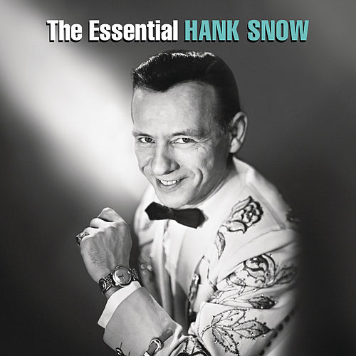 Play & Download The Essential Hank Snow by Hank Snow | Napster