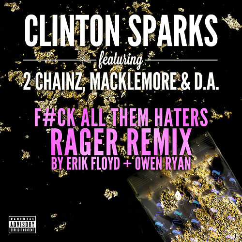 Gold Rush (Rager Remix) by Clinton Sparks