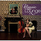 Play & Download Classic Meets Lounge by Various Artists | Napster
