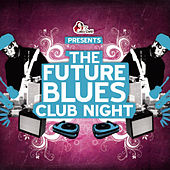 The Future Blues Club Night - Part 1 by Various Artists
