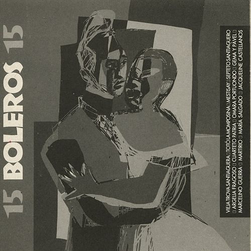 15 Boleros 15 by Various Artists