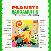 Play & Download Planete Raggamuffin (Le Meilleur de la Musique Raggamuffin) by Various Artists | Napster
