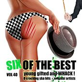 Play & Download Six of the Best - Young Gifted and Whack, Vol. 40 by Various Artists | Napster