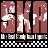 Play & Download Ska - Blue Beat Shanty Town Legends, Vol. 16 by Various Artists | Napster