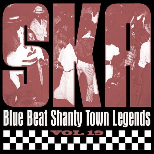 Ska - Blue Beat Shanty Town Legends, Vol. 19 by Various Artists