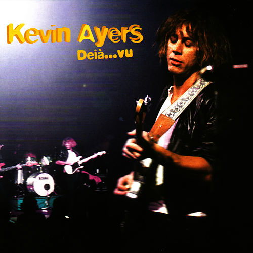 Play & Download Deiávu by Kevin Ayers | Napster