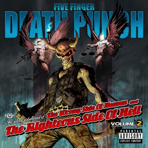 Play & Download The Wrong Side Of Heaven And The Righteous Side Of Hell: Vol. 2 by Five Finger Death Punch | Napster