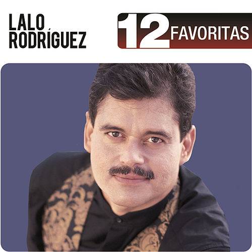 Play & Download 12 Favoritas by Lalo Rodriguez | Napster