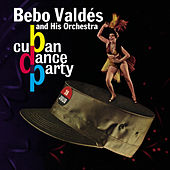 Play & Download Cuban Dance Party by Bebo Valdes | Napster