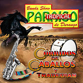 Play & Download Corridos de Caballos y Tragedias by Banda Show Paraiso Tropical de Durango | Napster
