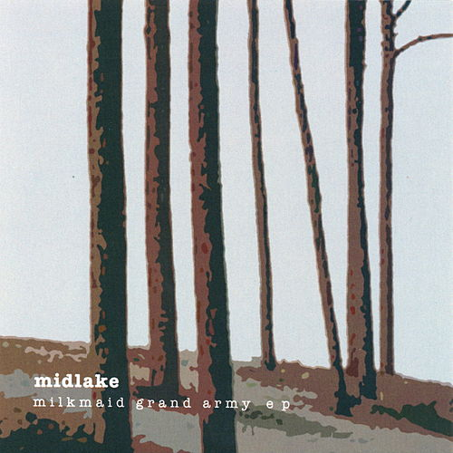 Play & Download Milkmaid Grand Army EP by Midlake | Napster
