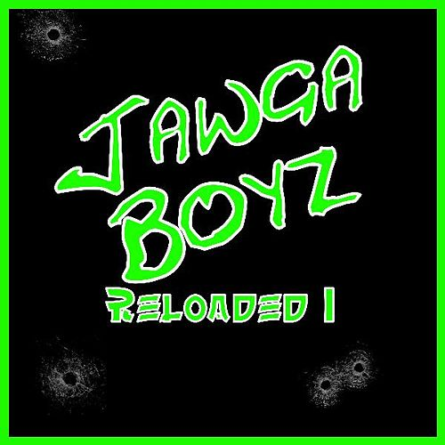 Play & Download Reloaded 1 by Jawga Boyz | Napster