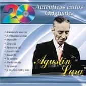 20 Auténticos Éxitos Originales - Agustín Lara by Agustín Lara