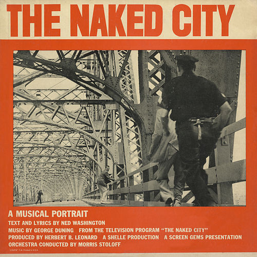 Play & Download The Naked City by George Duning | Napster
