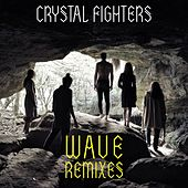 Play & Download Wave (Remixes) by Crystal Fighters | Napster