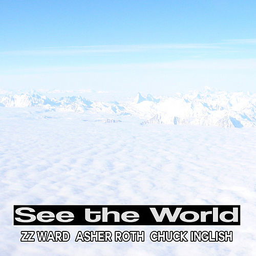 See the World (feat. Asher Roth, Chuck Inglish, & ZZ Ward)  - Single by Blended Babies