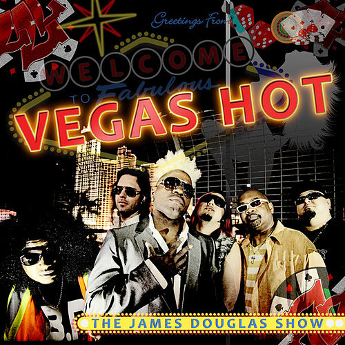 Play & Download Vegas Hot by The James Douglas Show | Napster
