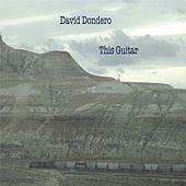 This Guitar by David Dondero